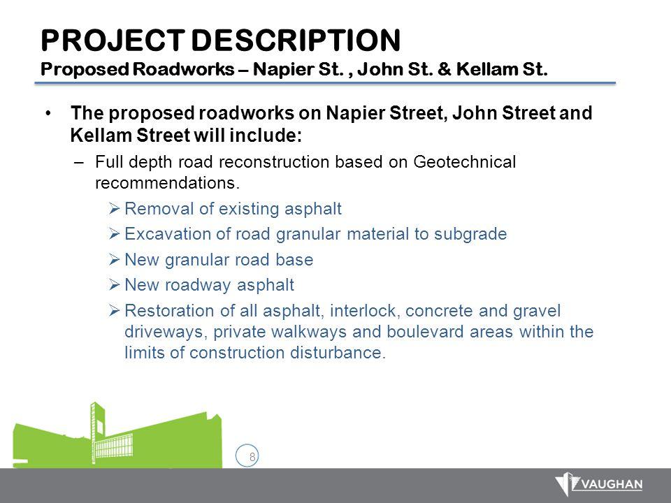 8 PROJECT DESCRIPTION Proposed Roadworks – Napier St., John St. & Kellam St. The proposed roadworks on Napier Street, John Street and Kellam Street wi