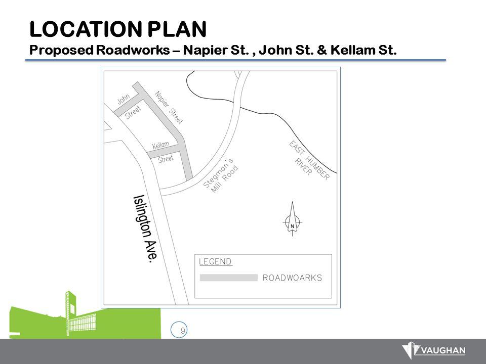 9 LOCATION PLAN Proposed Roadworks – Napier St., John St. & Kellam St.