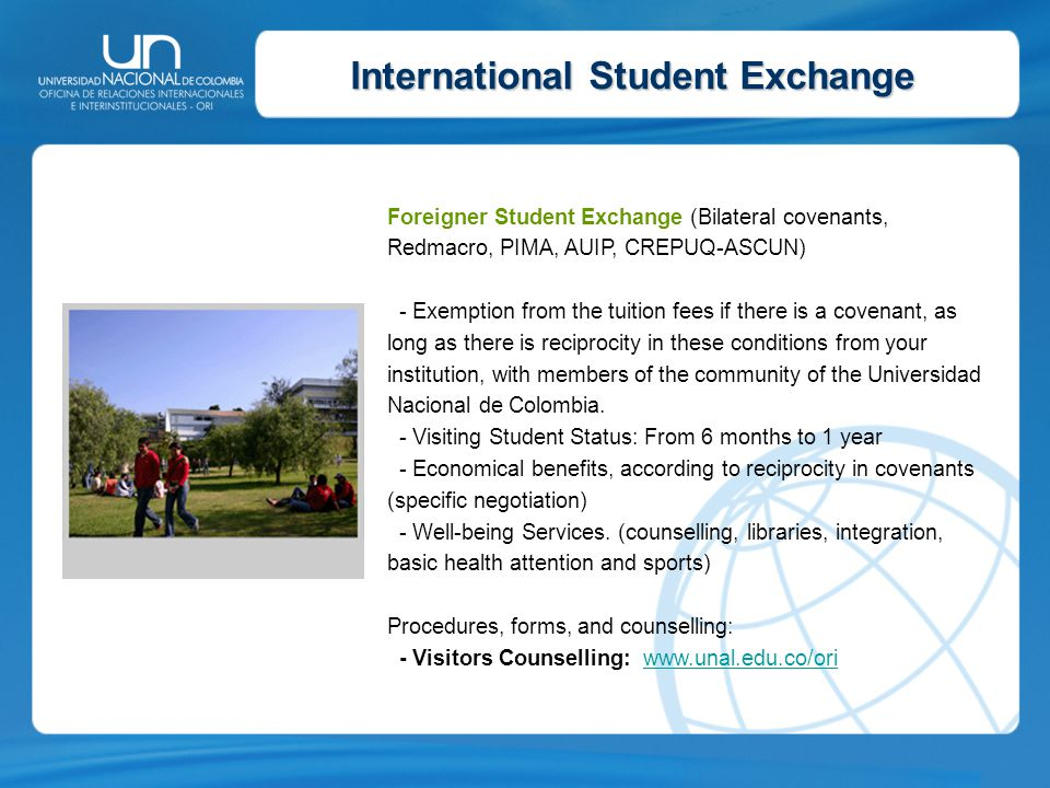 International Student Exchange Foreigner Student Exchange (Bilateral covenants, Redmacro, PIMA, AUIP, CREPUQ-ASCUN) - Exemption from the tuition fees