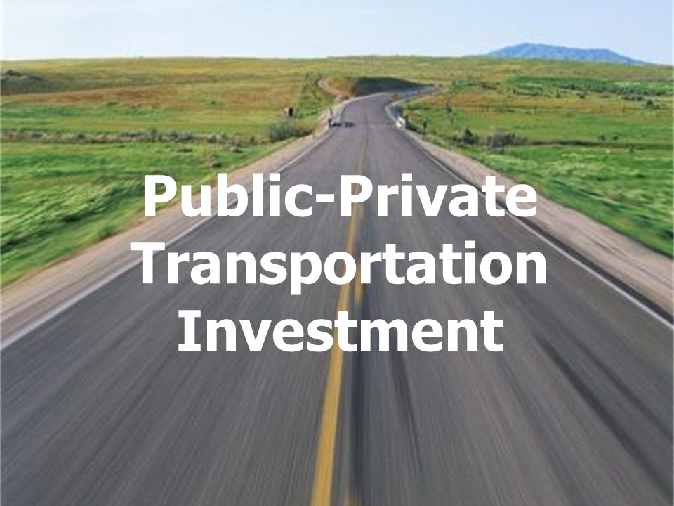 Public-Private Transportation Investment