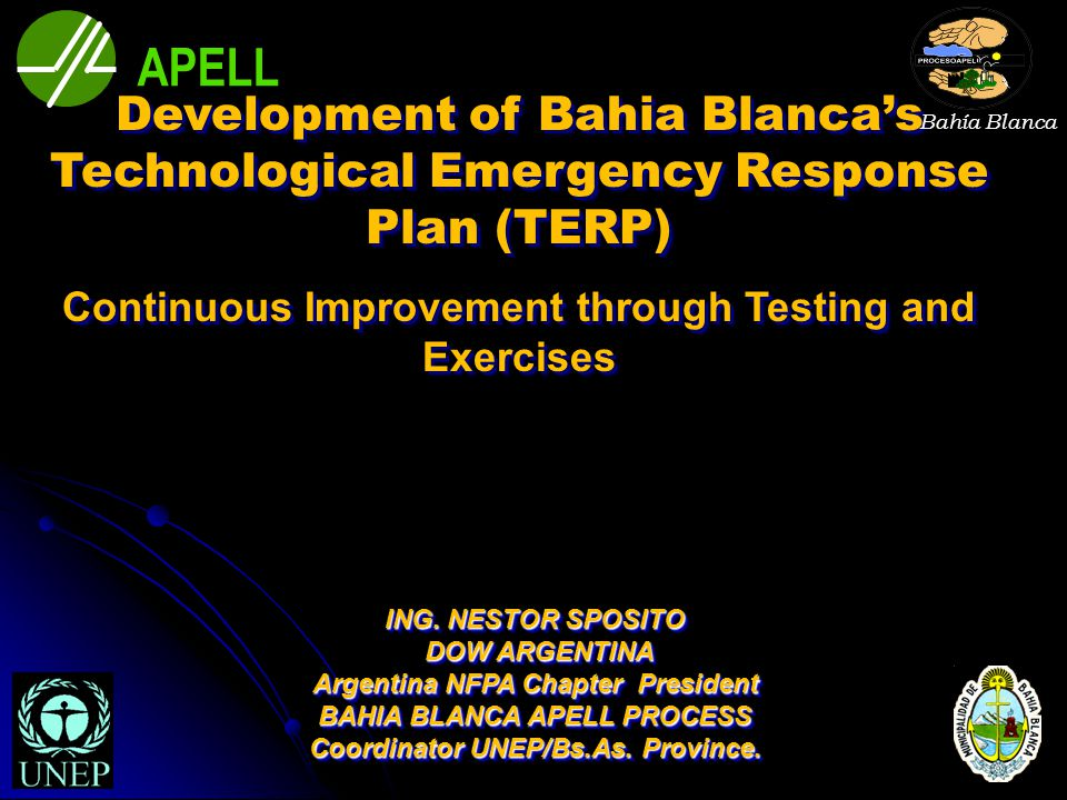Development of Bahia Blanca's Technological Emergency Response Plan (TERP) Continuous Improvement through Testing and Exercises Development of Bahia B