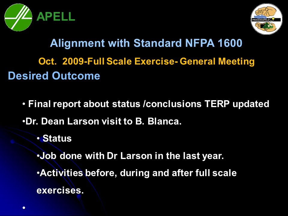 APELL Bahía Blanca Alignment with Standard NFPA 1600 Oct. 2009-Full Scale Exercise- General Meeting Desired Outcome Final report about status /conclus