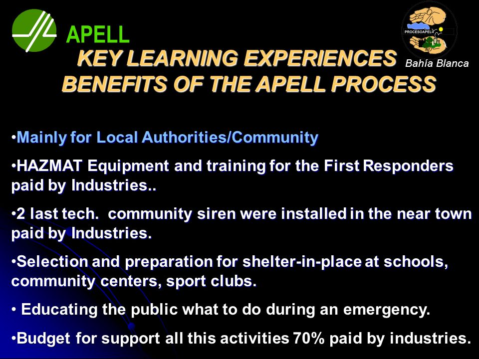 KEY LEARNING EXPERIENCES BENEFITS OF THE APELL PROCESS Mainly for Local Authorities/CommunityMainly for Local Authorities/Community HAZMAT Equipment a