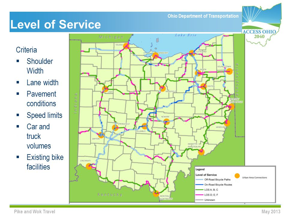 Ohio Department of Transportation Level of Service Pike and Wok Travel Criteria  Shoulder Width  Lane width  Pavement conditions  Speed limits  Car and truck volumes  Existing bike facilities May 2013
