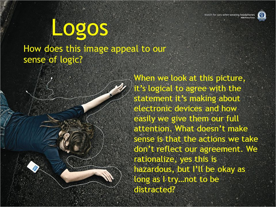 Logos How does this image appeal to our sense of logic.