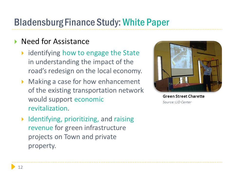 Bladensburg Finance Study: White Paper  Need for Assistance  identifying how to engage the State in understanding the impact of the road's redesign on the local economy.