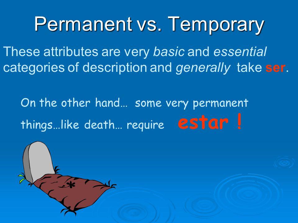 Permanent vs.
