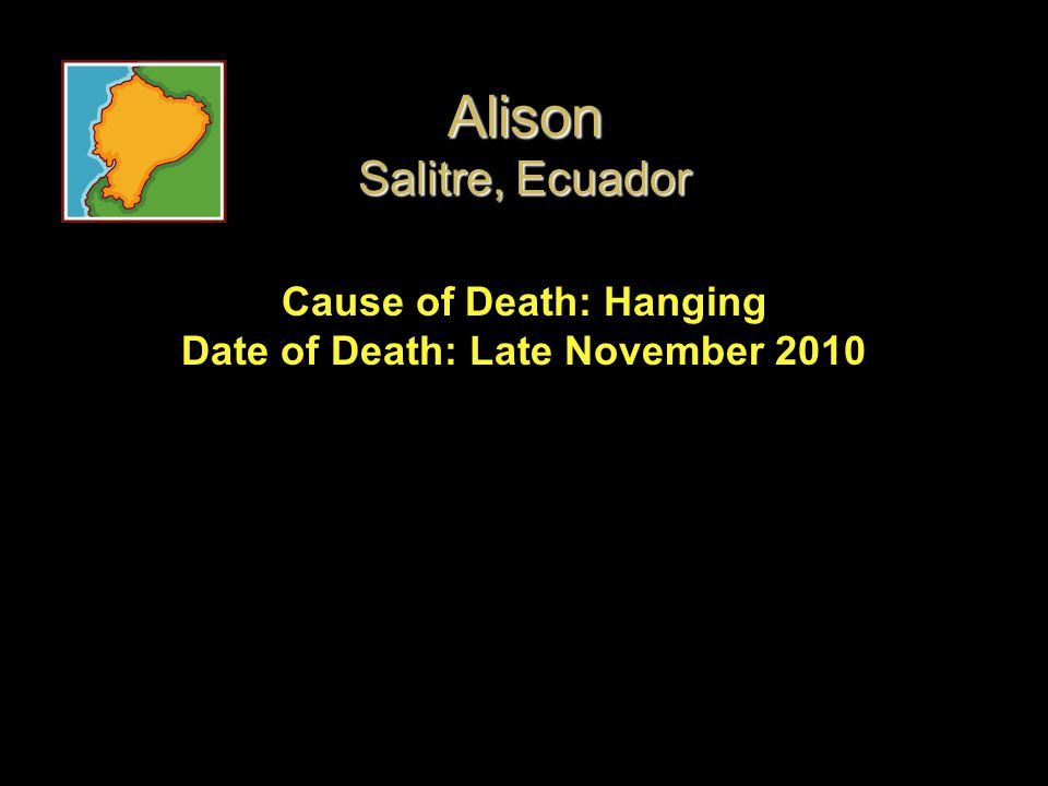 Alison Salitre, Ecuador Cause of Death: Hanging Date of Death: Late November 2010