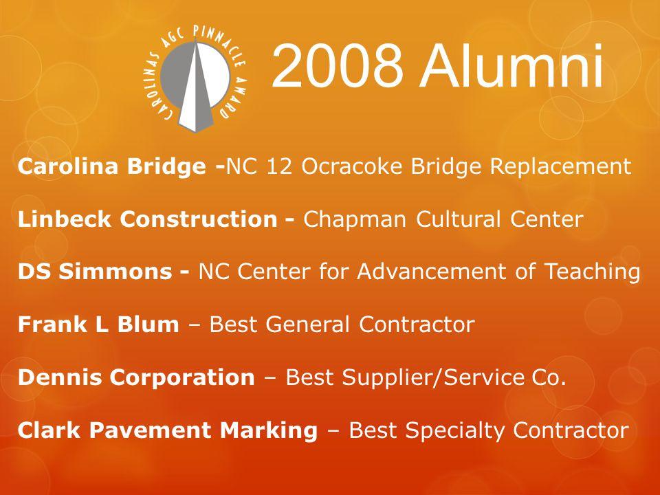 Carolina Bridge -NC 12 Ocracoke Bridge Replacement Linbeck Construction - Chapman Cultural Center DS Simmons - NC Center for Advancement of Teaching Frank L Blum – Best General Contractor Dennis Corporation – Best Supplier/Service Co.