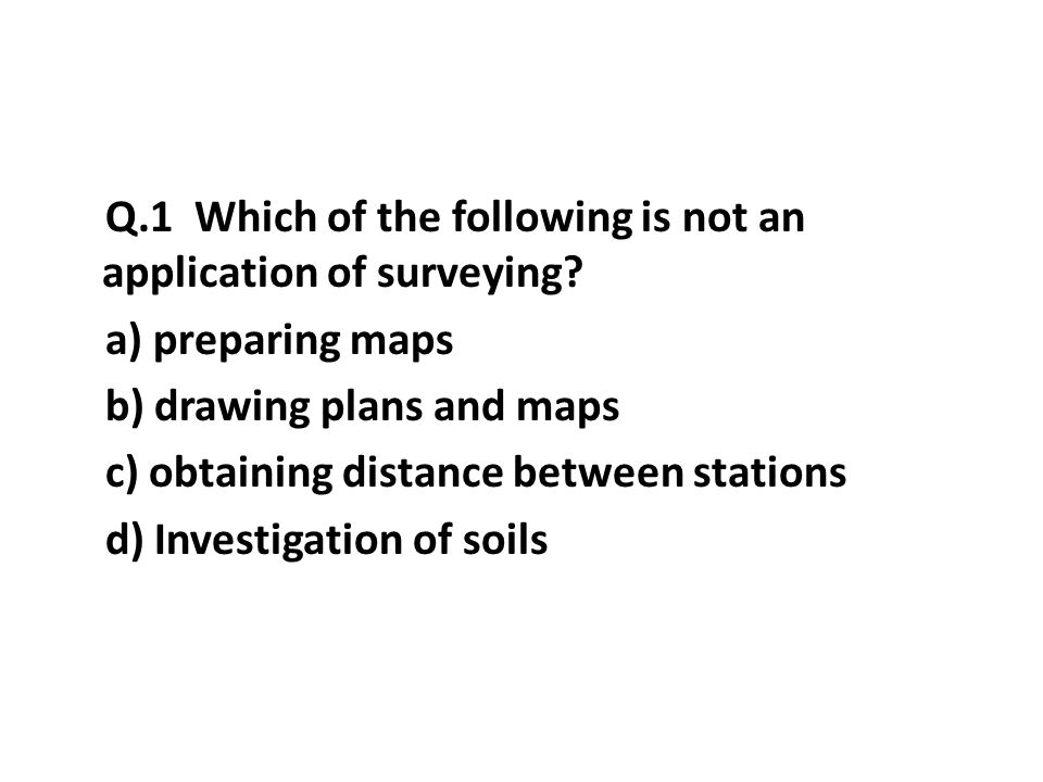 Q.1 Which of the following is not an application of surveying.