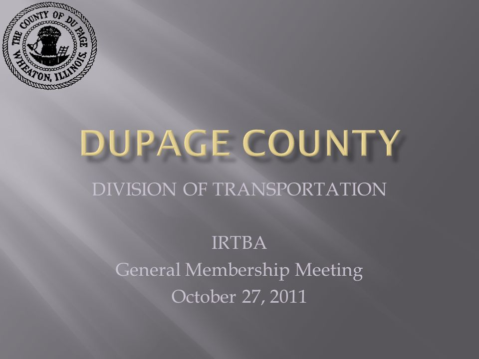 DIVISION OF TRANSPORTATION IRTBA General Membership Meeting October 27, 2011