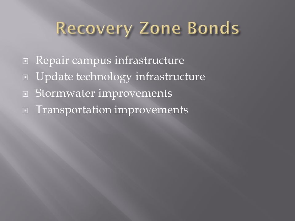  Repair campus infrastructure  Update technology infrastructure  Stormwater improvements  Transportation improvements