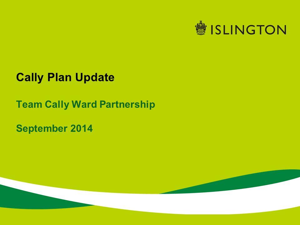 Cally Plan Update Team Cally Ward Partnership September 2014