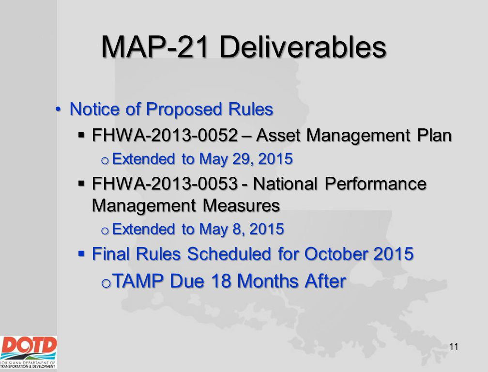MAP-21 Deliverables 11 Notice of Proposed RulesNotice of Proposed Rules  FHWA-2013-0052 – Asset Management Plan o Extended to May 29, 2015  FHWA-201