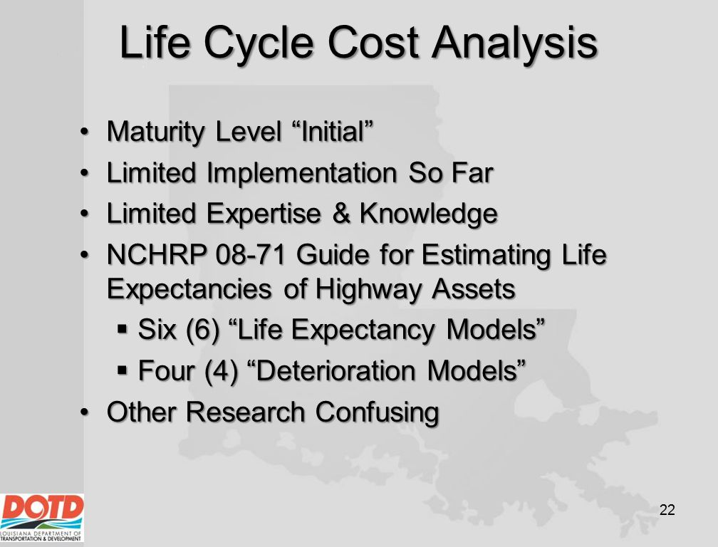 """Life Cycle Cost Analysis Maturity Level """"Initial""""Maturity Level """"Initial"""" Limited Implementation So FarLimited Implementation So Far Limited Expertise"""