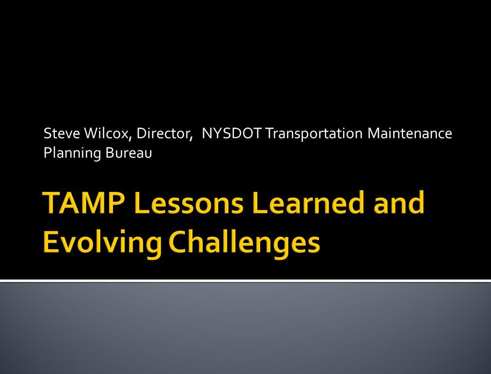 Steve Wilcox, Director, NYSDOT Transportation Maintenance Planning Bureau