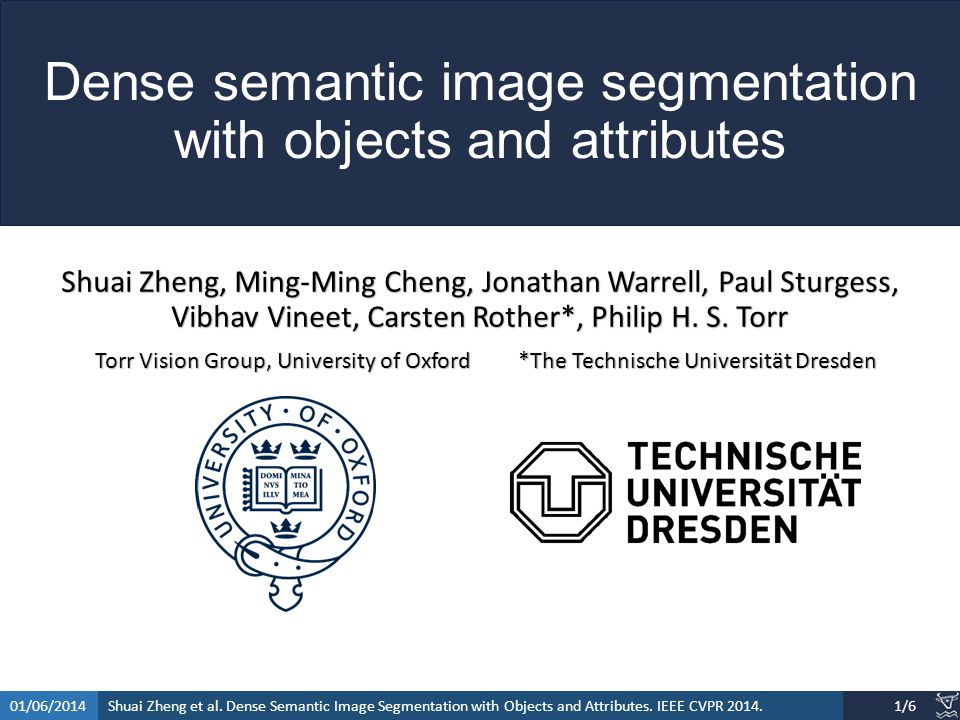 Shuai Zheng et al. Dense Semantic Image Segmentation with Objects and Attributes.