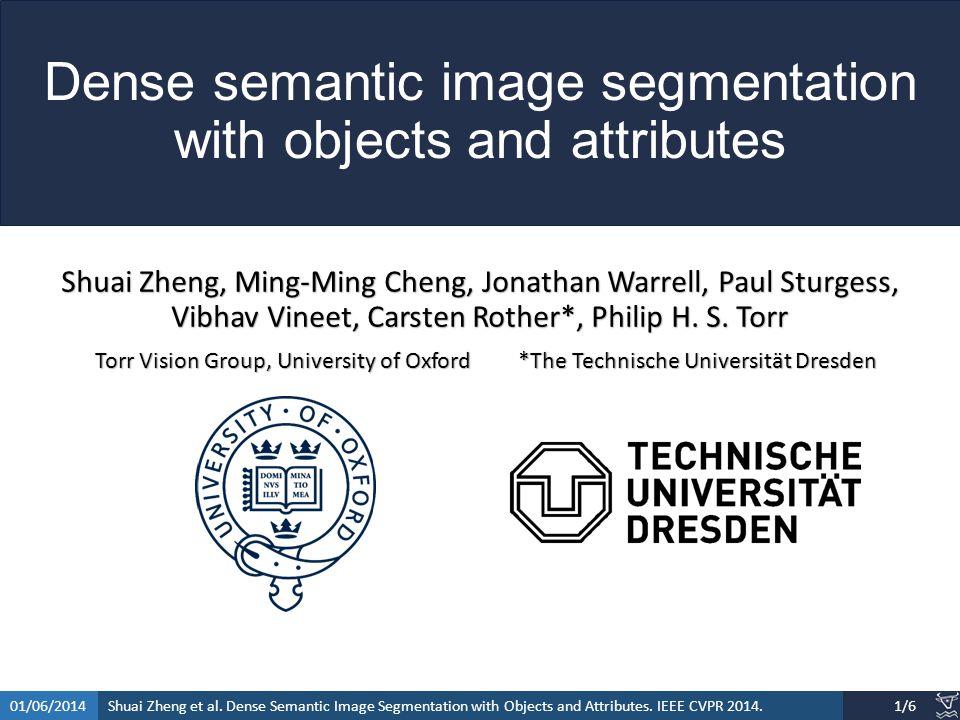 Shuai Zheng et al.Dense Semantic Image Segmentation with Objects and Attributes.