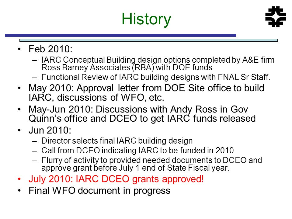 History Feb 2010: –IARC Conceptual Building design options completed by A&E firm Ross Barney Associates (RBA) with DOE funds.