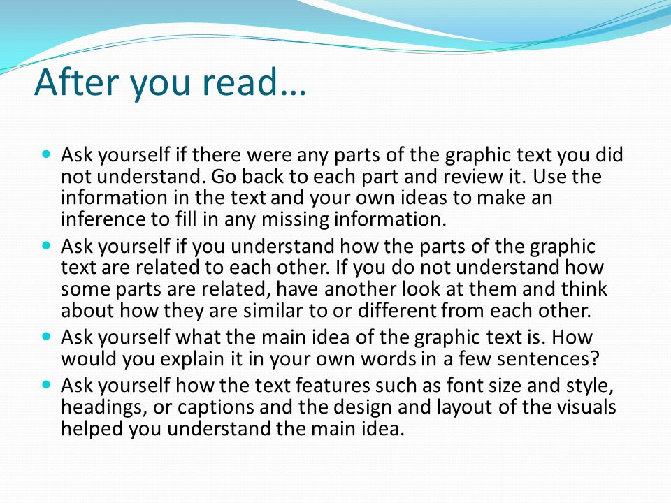 After you read… Ask yourself if there were any parts of the graphic text you did not understand.