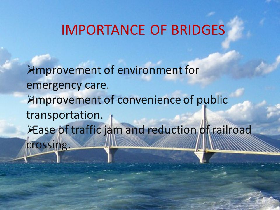 IMPORTANCE OF BRIDGES  Improvement of environment for emergency care.
