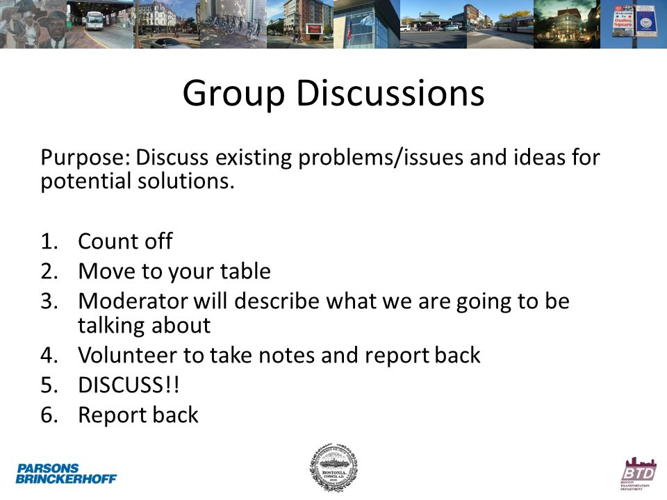 Group Discussions Purpose: Discuss existing problems/issues and ideas for potential solutions.