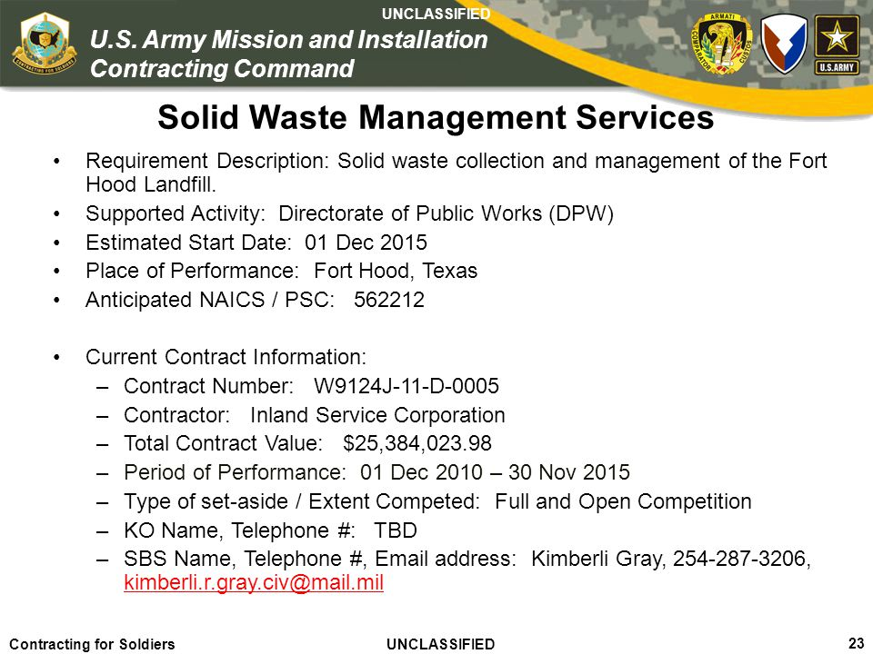 Agile – Proficient – Trusted UNCLASSIFIED Contracting for Soldiers UNCLASSIFIED UNCLASSIFIED 23 U.S. Army Mission and Installation Contracting Command