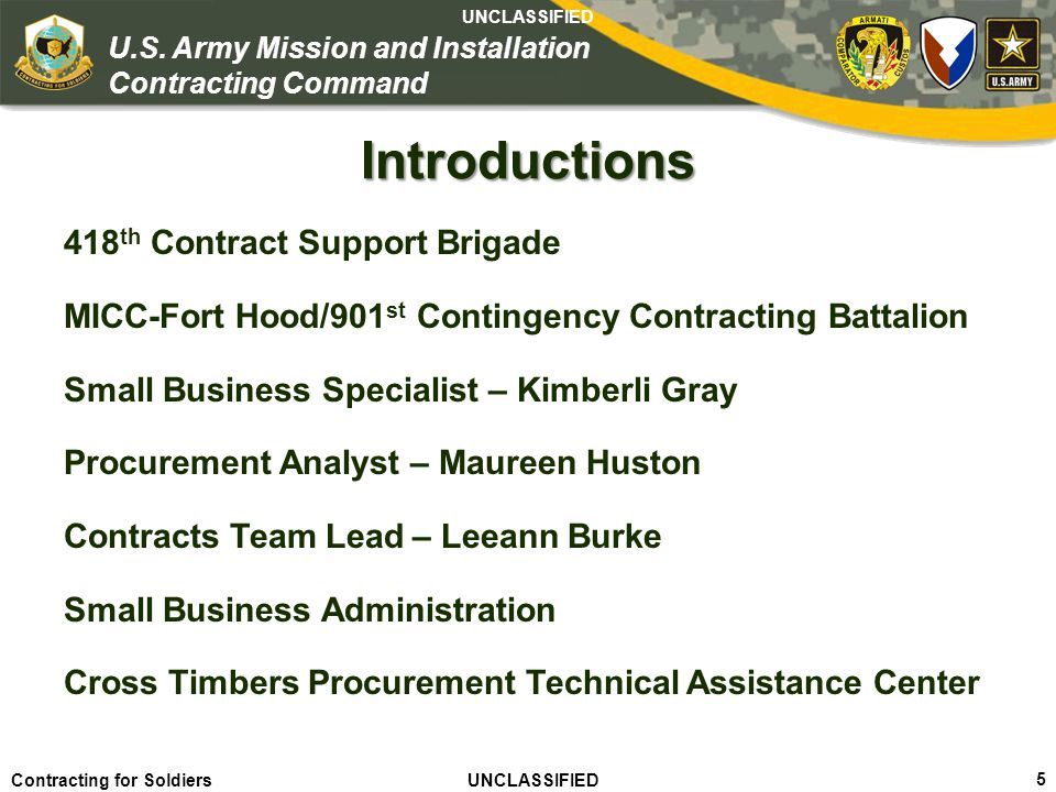 Agile – Proficient – Trusted UNCLASSIFIED Contracting for Soldiers UNCLASSIFIED UNCLASSIFIED 6 U.S.