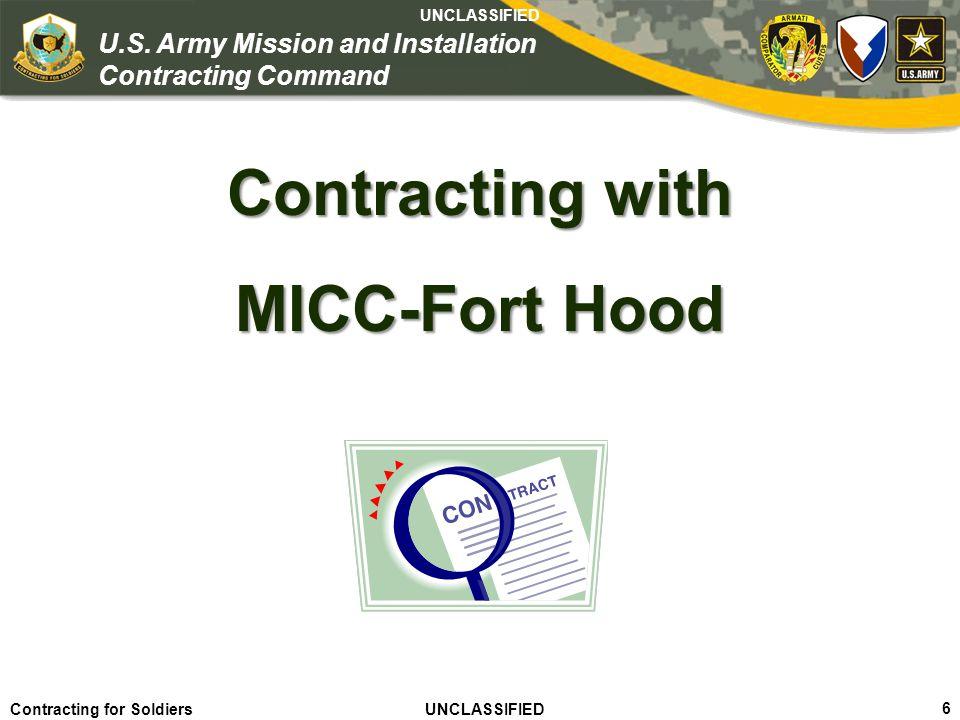 Agile – Proficient – Trusted UNCLASSIFIED Contracting for Soldiers UNCLASSIFIED UNCLASSIFIED 7 U.S.