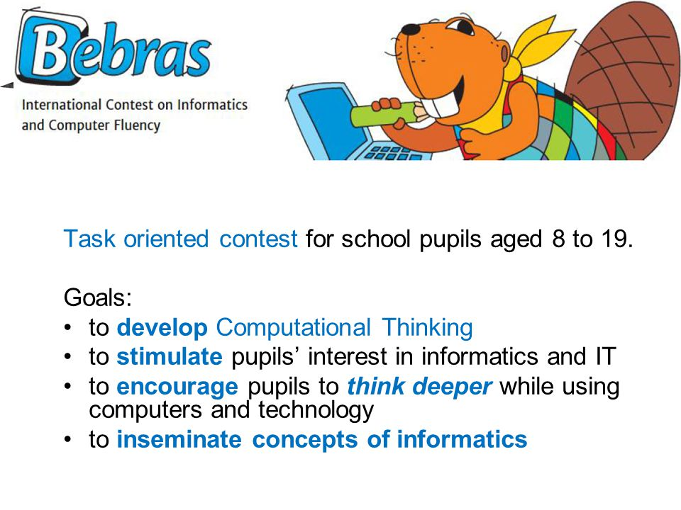 Task oriented contest for school pupils aged 8 to 19.