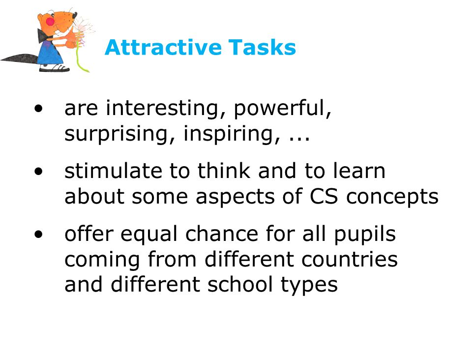 Attractive Tasks are interesting, powerful, surprising, inspiring,...