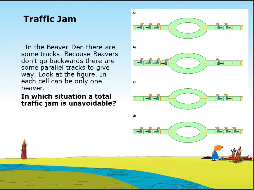 Traffic Jam In the Beaver Den there are some tracks.
