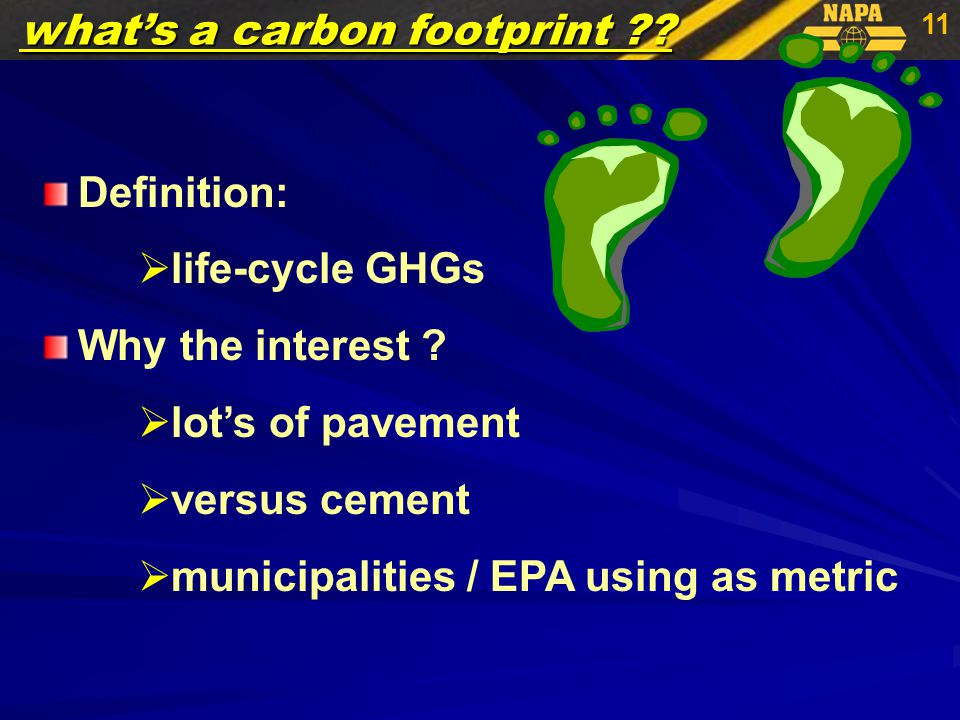11 what's a carbon footprint . Definition:  life-cycle GHGs Why the interest .