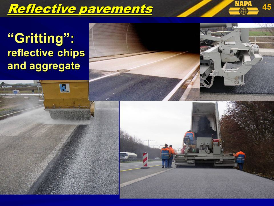 45 Gritting : reflective chips and aggregate Reflective pavements