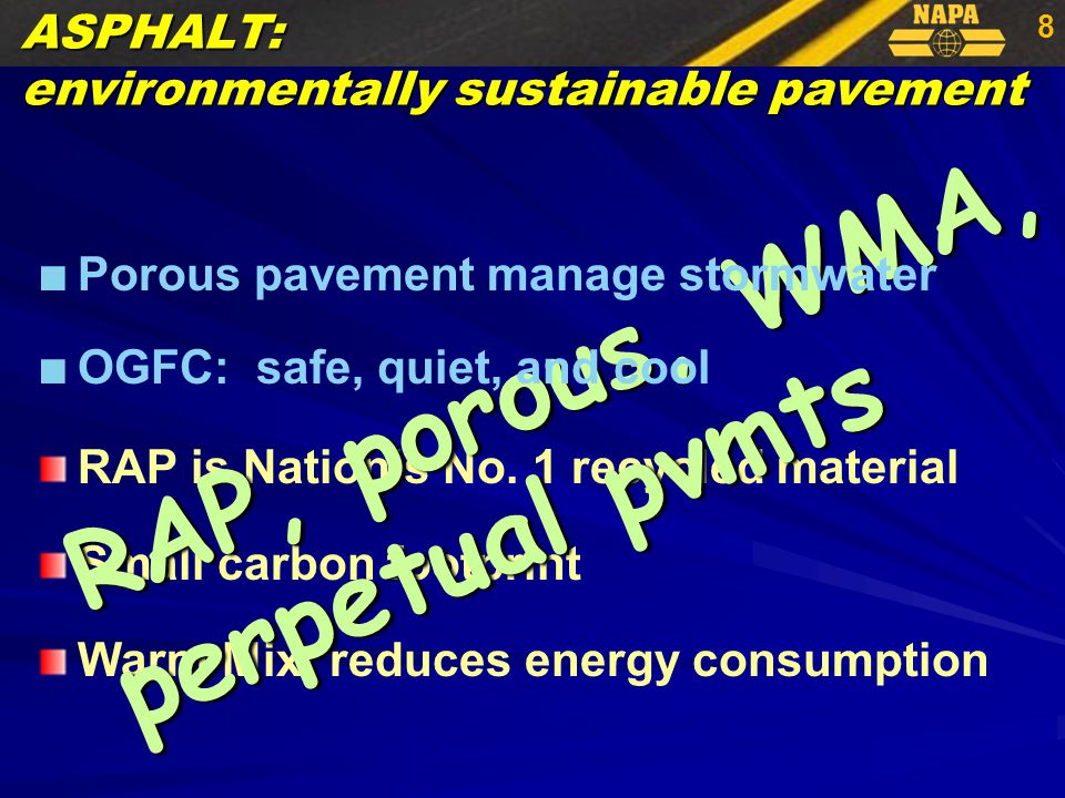 59 Product greening: promoting asphalt Position your product line & company Respond to concrete's threats   Scientific validity of industry-sponsored studies www.pavegreen.com Use industry tools / information: our new portal - www.pavegreen.com NAPA's response to market challenges Get the message out: asphalt is green maximizing business opportunities