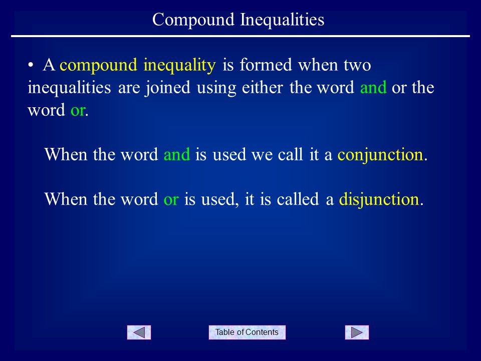 Table of Contents Compound Inequalities When the word and is used we call it a conjunction.