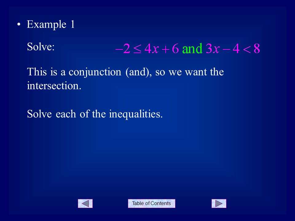 Table of Contents We want to find the values of x that are common to both inequalities.