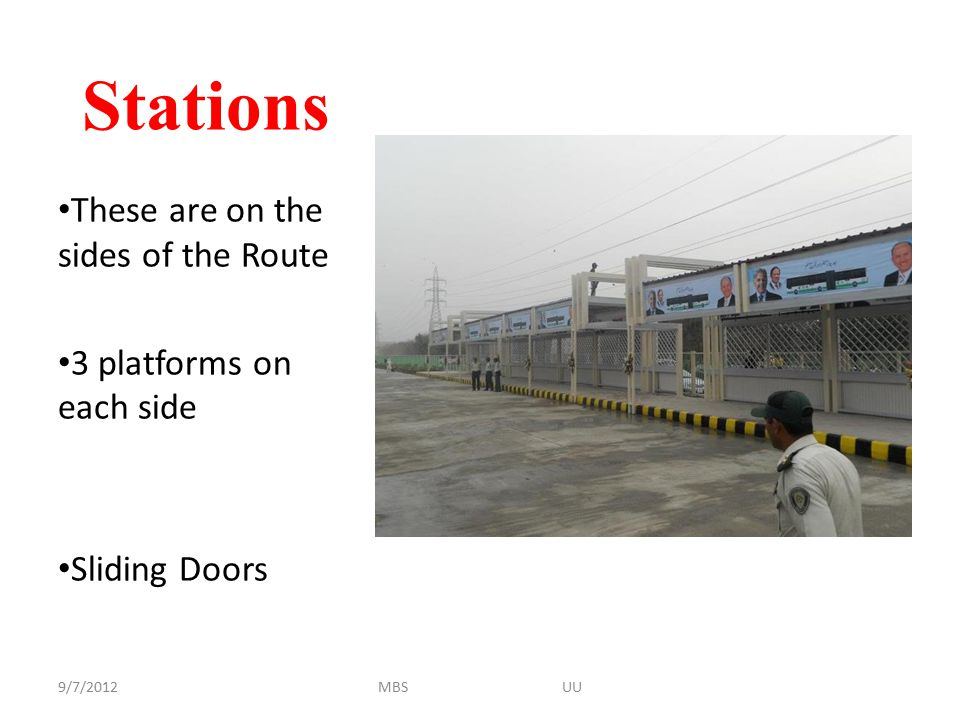 Stations These are on the sides of the Route 3 platforms on each side Sliding Doors 9/7/2012MBS UU