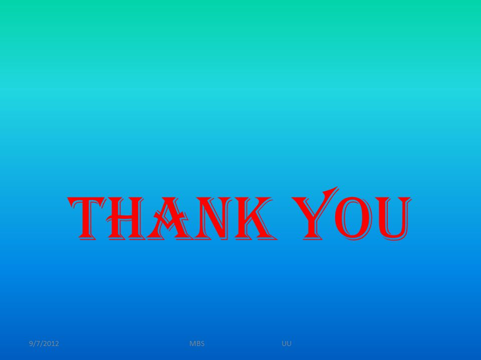 Thank you 9/7/2012MBS UU