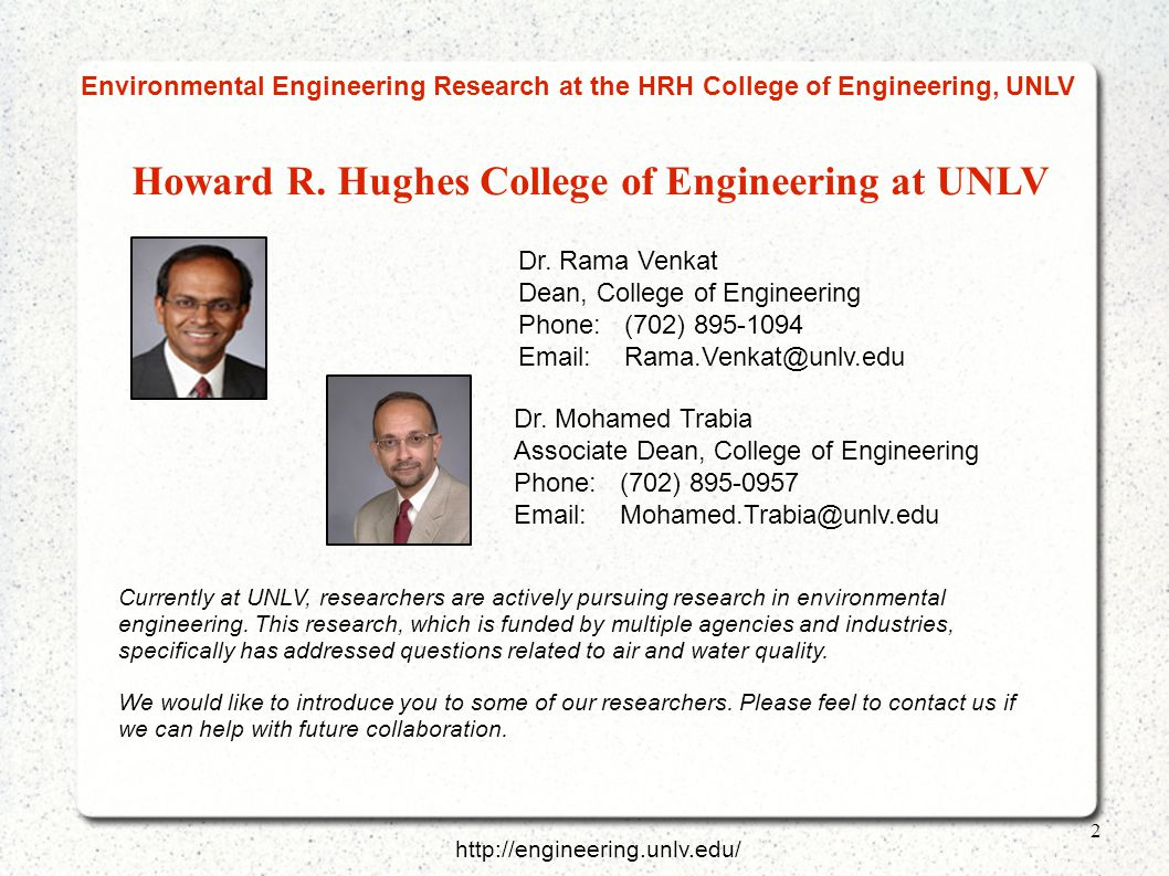Environmental Engineering Research at the HRH College of Engineering, UNLV Dr. Rama Venkat Dean, College of Engineering Phone: (702) 895-1094 Email:Ra