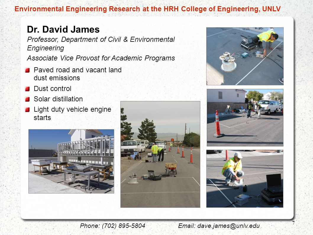Dr. David James Professor, Department of Civil & Environmental Engineering Associate Vice Provost for Academic Programs Phone: (702) 895-5804Email: da