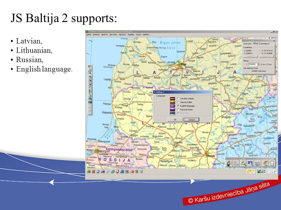 Latvian, Lithuanian, Russian, English language. JS Baltija 2 supports: