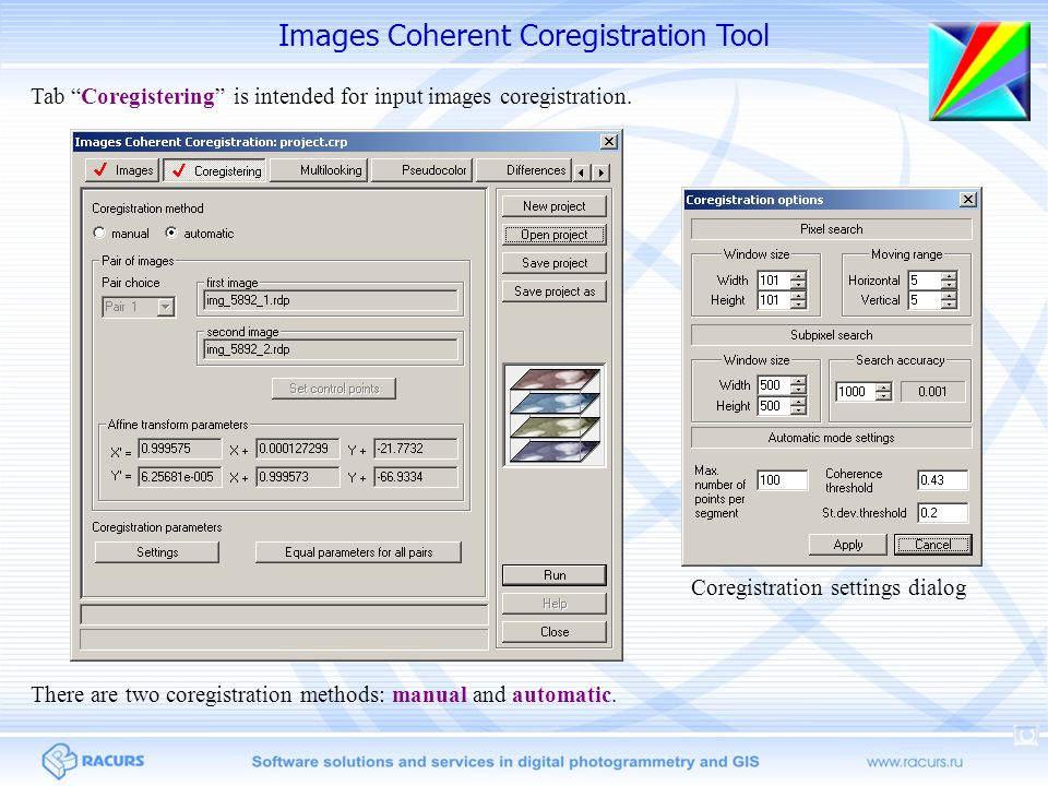 """Images Coherent Coregistration Tool Coregistration settings dialog Tab """"Coregistering"""" is intended for input images coregistration. There are two core"""