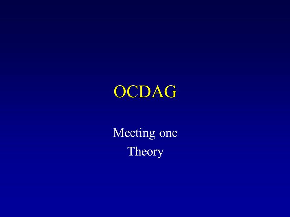OCDAG Meeting one Theory