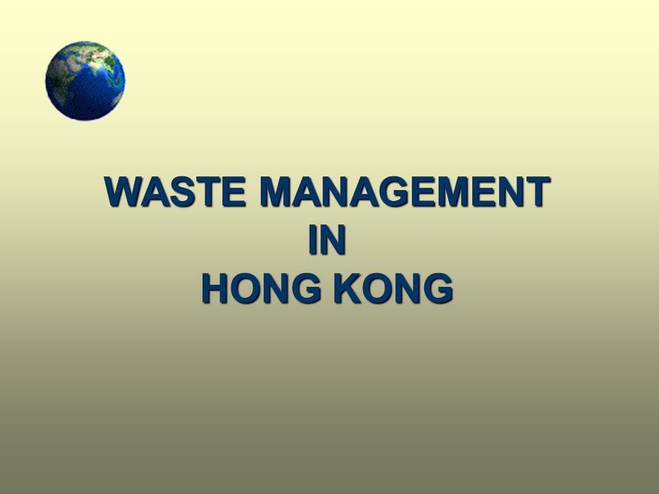 WASTE MANAGEMENT IN HONG KONG