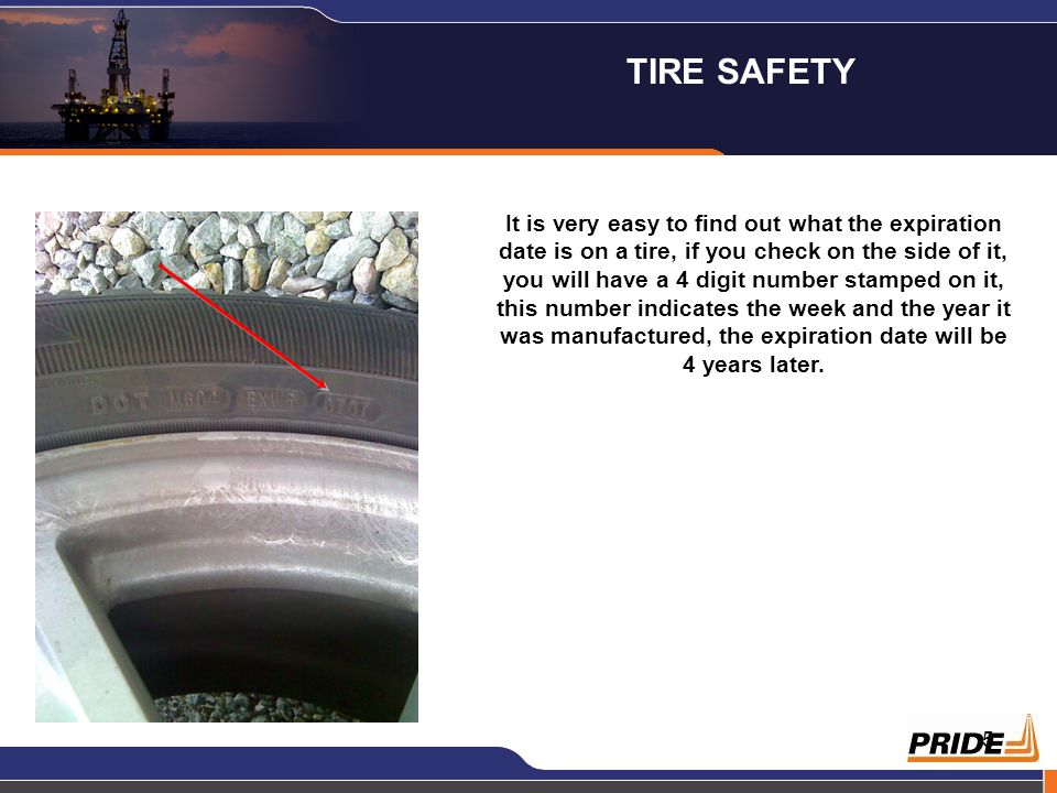 5 It is very easy to find out what the expiration date is on a tire, if you check on the side of it, you will have a 4 digit number stamped on it, this number indicates the week and the year it was manufactured, the expiration date will be 4 years later.