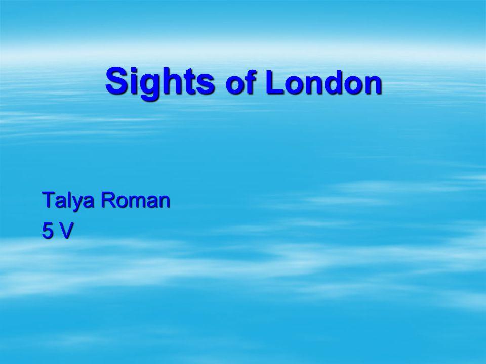 Sights of London Talya Roman 5 V