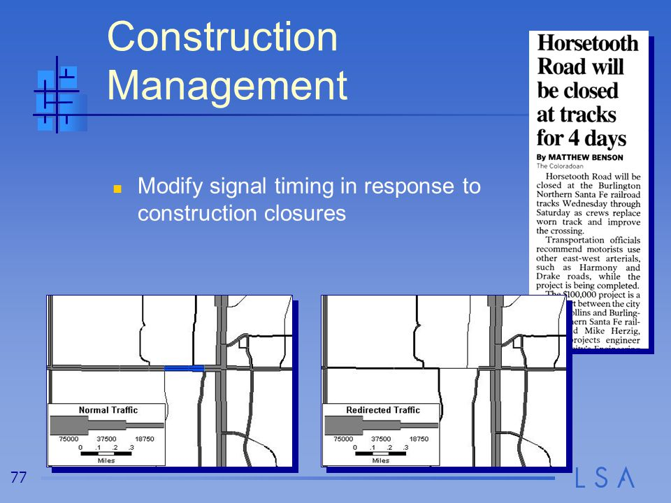 77 Construction Management Modify signal timing in response to construction closures