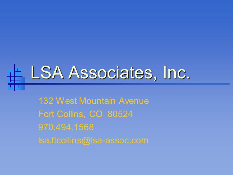 LSA Associates, Inc. 132 West Mountain Avenue Fort Collins, CO 80524 970.494.1568 lsa.ftcollins@lsa-assoc.com