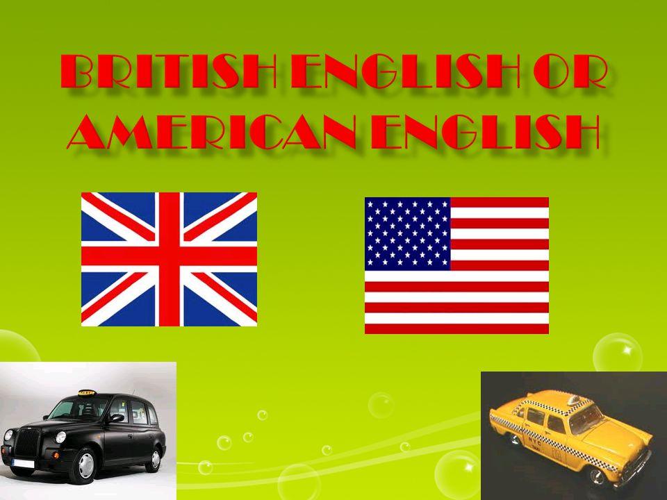 BRITISH ENGLISHAMERICAN ENGLISH - our  humour  honour  colour - ogue  catalogue  dialogue  analogue - or  humor  honor  color - og  catalog  dialog  analog